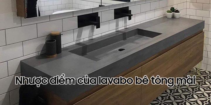 Nhược điểm bồn rửa lavabo bê tông mài