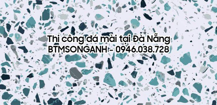 Dịch vụ thi công đá mài tại Đà Nẵng